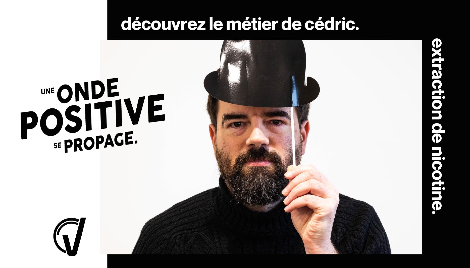 Les Talents de VDLV – Cédric responsable production Nicotine
