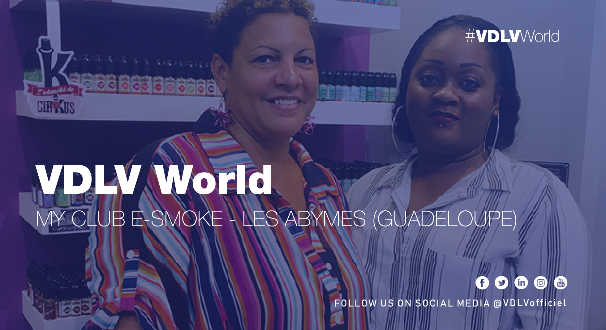VDLV World – My Club E-Smoke Les Abymes