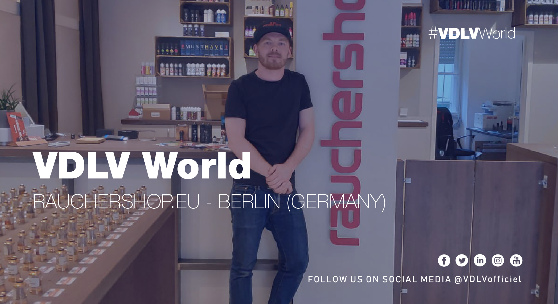 VDLV World – Rauchershop.eu Berlin