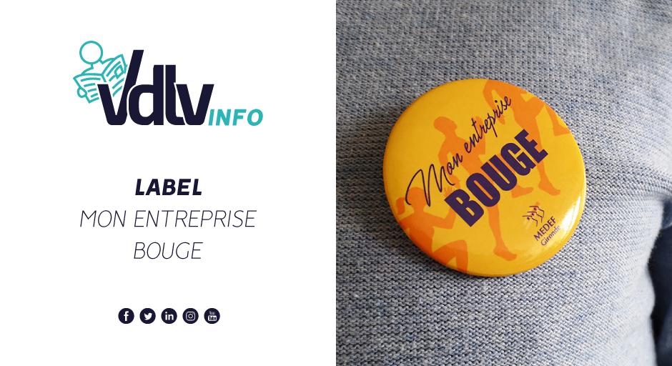VDLV obtient le label «Mon Entreprise Bouge » du MEDEF Gironde